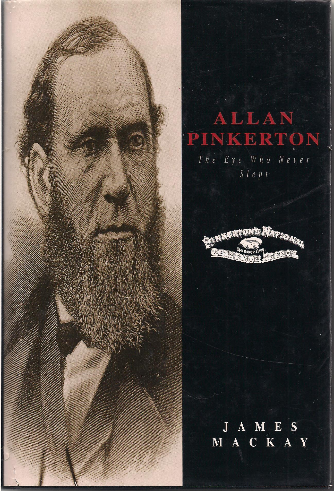 alan pinkerton biography Allan pinkerton was a grizzled, tough-as-haggis, face-punching old scotsman who came to the united states to pursue his undying lifelong dream of building barrels with his hands and selling them for cash.